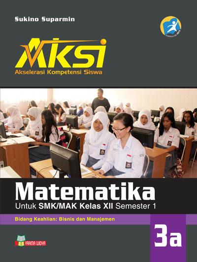 buku aksi matematika smk kelas xii semester 1 bisnis manajemen