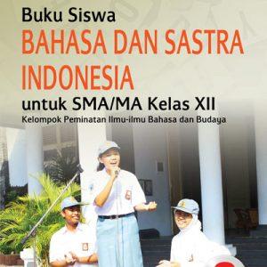 buku bahasa dan sastra indonesia sma/ma kelas xii peminatan