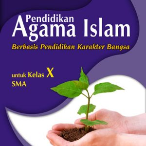 buku pendidikan agama islam berbasis karakter untuk sma kelas x