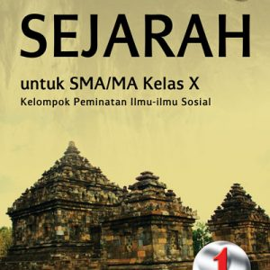 buku sejarah sma/ma kelas x peminatan kurikulum 2013