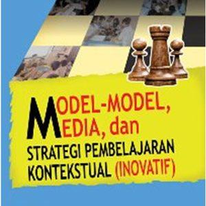 buku model-model, media, dan strategi pembelajaran kontekstual