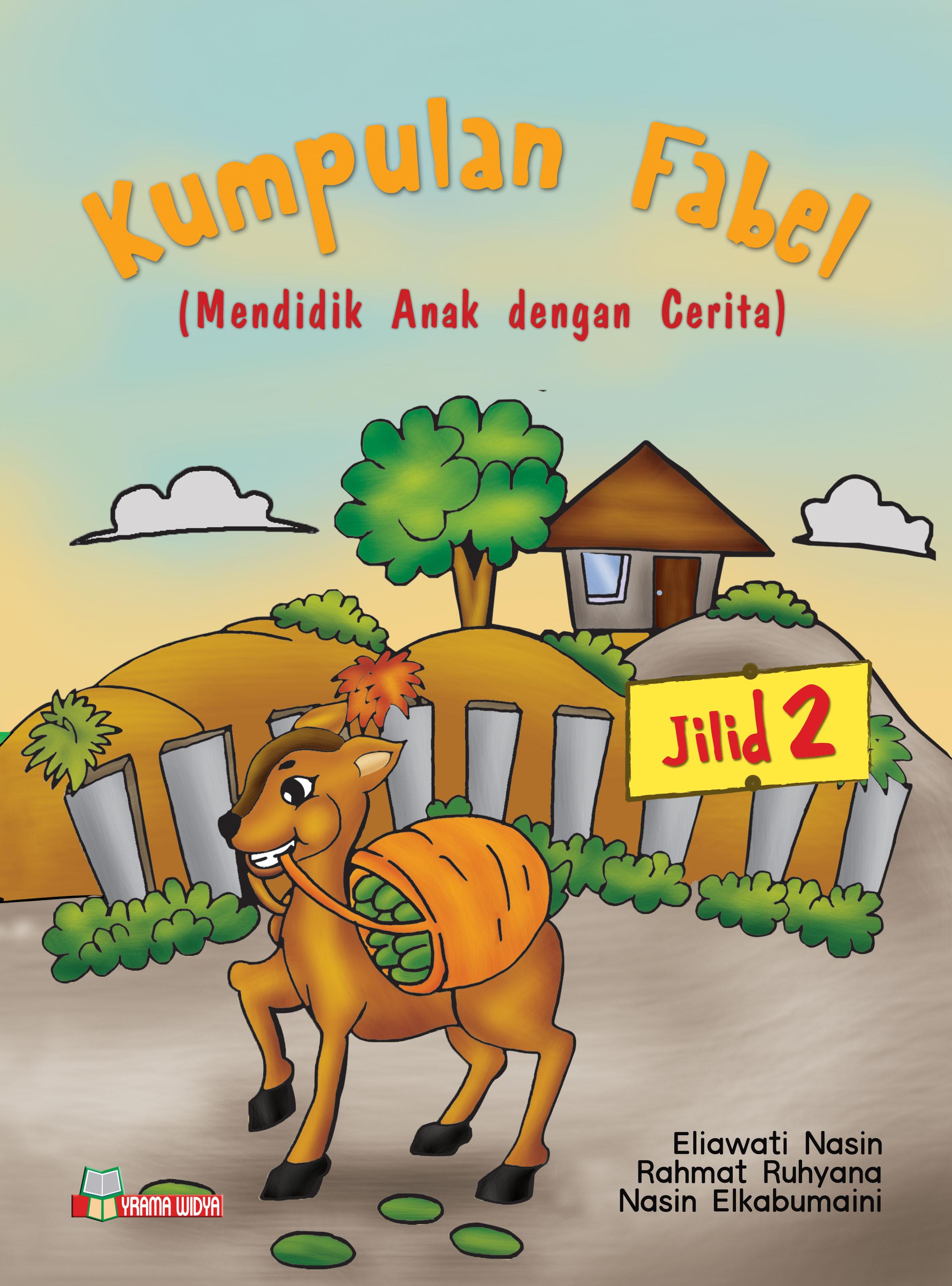 Kumpulan Fabel Mendidik Anak Dengan Cerita Jilid 2