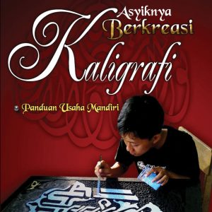 buku asyiknya berkreasi kaligrafi
