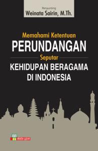Memahami Perundingan Seputar Kehidupan Bergama DI Indonesia