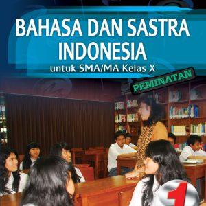 buku bahasa dan sastra indonesia sma/ma kelas x peminatan
