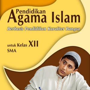 buku pendidikan agama islam berbasis karakter untuk sma kelas xii