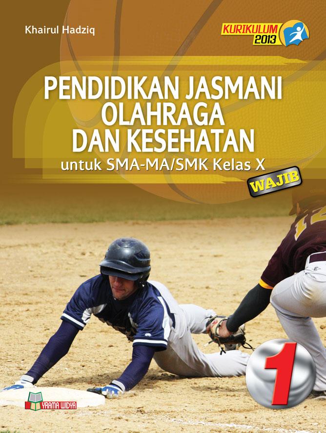 buku penjas orkes untuk sma/smk kelas x wajib kurikulum 2013