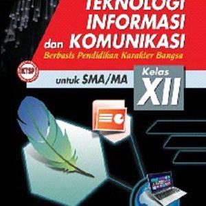 buku teknologi informasi dan komunikasi berbasis karakter sma kelas xii