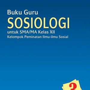 buku guru sosiologi sma-ma kelas xii peminatan k13