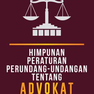 buku himpunan peraturan perundang-undangan tentang advokat