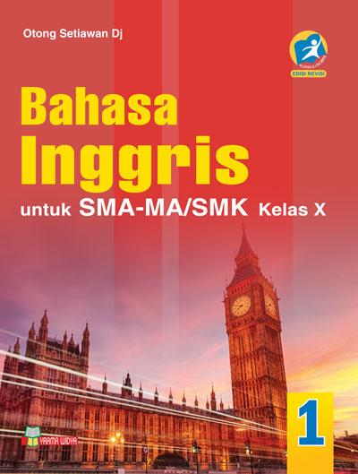 BUKU BAHASA INGGRIS SMA-MA/SMK KELAS X WAJIB K-2013 REVISI