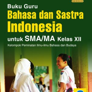 buku guru bahasa dan sastra indonesia sma/ma kelas xii